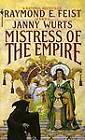 Mistress of the Empire by Janny Wurts, Raymond E. Feist (Paperback, 1993)