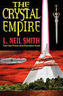 The Crystal Empire by L Neil Smith (Paperback / softback, 2010)