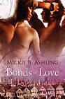 Bonds of Love by Mickie B Ashling (Paperback / softback, 2010)