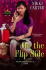 On the Flip Side by Nikki Carter (Paperback, 2012)