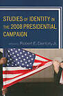 Studies of Identity in the 2008 Presidential Campaign by Lexington Books (Paperback, 2010)