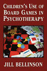 Children's Use of Board Games in Psychotherapy by Jill Bellinson (Hardback, 2002)