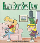 Black Bart Says Draw: A Fox Trot Collection by Bill Amend (Paperback)