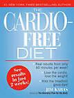 The Cardio-Free Diet by Jim Karas (Paperback, 2009)