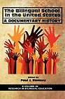 The Bilingual School in the United States: A Documentary History by Paul J. Ramsey (Paperback, 2012)