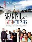 Spanish for Unitedstatesers: A Second Language Opens a Second World of Opportunities by Silas Acosta (Paperback / softback, 2012)