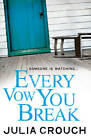 Every Vow You Break by Julia Crouch (Paperback, 2012)
