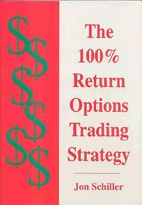 The 100% Return Options Trading Strategy by Jon Schiller (1999, Hardcover)