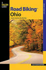 Road Biking Ohio: A Guide to the State's Best Bike Rides by Celeste Baumgartner (Paperback, 2010)