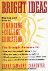 Bright Ideas: The Ins and Outs of Financing a College Education by Donna Sammons Carpenter (Paperback, 1992)