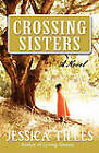 Crossing Sisters by Jessica Tilles (Paperback, 2011)