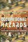 Occupational Hazards: Success and Failure in Military Occupation by David M. Edelstein (Hardback, 2008)