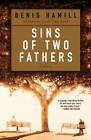 Sins of Two Fathers: A Novel by Denis Hamill (Paperback, 2004)