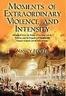 Moments of Extraordinary Violence and Intensity: Burning of Paris, the Palaces of St. Cloud and the Tuileries, and the Tragedies of Napoleon III, Empress Eugenie and the Duke of Sesto by Nancy Becker (Hardback, 2012)