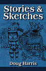 Stories & Sketches by Doug Harris (Paperback / softback, 2010)