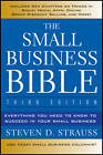 The Small Business Bible: Everything You Need to Know to Succeed in Your Small Business by Steven D. Strauss (Paperback, 2012)