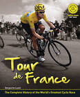 Tour De France: the Complete Illustrated History: The Complete History of the World's Greatest Cycle Race by Marguerite Lazell (Hardback, 2013)