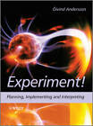Experiment!: Planning, Implementing and Interpreting by Oivind Andersson (Hardback, 2012)