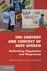 The Content and Context of Hate Speech: Rethinking Regulation and Responses by Cambridge University Press (Paperback, 2012)