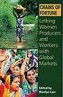 Chains of Fortune: Linking Women Producers and Workers with Global Markets by Commonwealth Secretariat (Paperback, 2004)