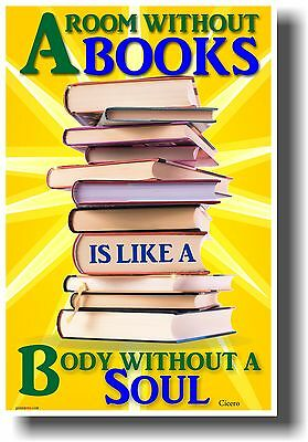 NEW Classroom POSTER - A Room Without Books Is Like a Body w/o a Soul - Cicero