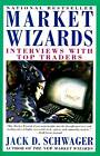 Market Wizards: Interviews with Top Traders by Jack D. Schwager (Paperback, 1992)
