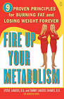 Fire Up Your Metabolism: 9 Proven Principles for Burning Fat and Losing Weight Forever by Lyssie Lakatos, Tammy Lakatos Shames (Paperback, 2004)