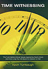 Time Witnessing: The Truth Behind Moral Values Inspired by God's Word and How Long You Will Spend in Heaven or Hell by Kevin Turnbaugh (Paperback, 2011)