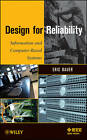 Design for Reliability: Information and Computer-Based Systems by Eric Bauer (Hardback, 2010)