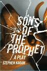 Sons of the Prophet: A Play by Stephen Karam (Paperback, 2012)