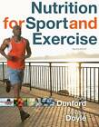 Nutrition for Sport and Exercise by Andy Doyle, Marie Dunford (Paperback, 2011)