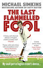 The Last Flannelled Fool: My small part in English cricket's demise and its large part in mine by Michael Simkins (Paperback, 2012)
