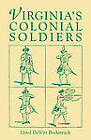 Virginia's Colonial Soldiers by Lloyd DeWitt Bockstruck, Lloyd D Bockstruck (Paperback / softback, 2009)