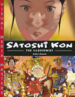 Satoshi Kon: The Illusionist by Andrew Osmond (Paperback, 2010)