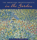 The American Impressionists in the Garden by Vanderbilt University Press (Paperback, 2010)