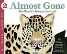 Almost Gone: The World's Rarest Animals by Steve Jenkins (Paperback, 2006)