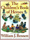 The Children's Book of Heroes by William J. Bennett (Other book format, 1997)