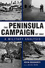 The Peninsula Campaign of 1862: A Military Analysis by Kevin Dougherty (Paperback, 2005)