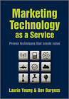 Marketing Technology as a Service: Proven Techniques That Create Value by John Wiley and Sons Ltd (Hardback, 2010)