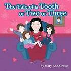 The Tale of a Tooth or Two or Three by Mary Ann Grasso (Paperback, 2011)