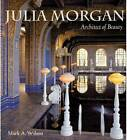 Julia Morgan: Architect of Beauty by Mark Wilson (Paperback, 2012)