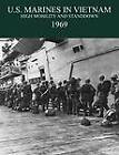 U.S. Marines in the Vietnam War: High Mobility and Standdown 1969 by Charles R. Smith, Marine Corps History & Museums Division (Paperback, 2012)