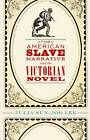 The American Slave Narrative and the Victorian Novel by Julia Sun-Joo Lee (Paperback, 2012)
