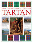 The Illustrated Encyclopedia of Tartan: A Complete History and Visual Guide to Over 400 Famous Tartans by Iain Zaczek, Charles Phillips (Paperback, 2013)