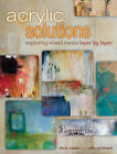 Acrylic Solutions: Exploring Mixed Media Layer by Layer by Chris Cozen, Julie Prichard (Hardback, 2013)