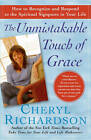 Unmistakable Touch of Grace Tp by Cheryl Richardson (Paperback, 2006)