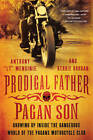 Prodigal Father, Pagan Son: Growing Up Inside the Dangerous World of the Pagans Motorcycle Club by Kerrie Droban, Anthony  LT  Menginie (Paperback, 2012)