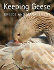 Keeping Geese: Breeds and Management by Chris Ashton (Paperback, 2012)