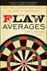 The Flaw of Averages: Why We Underestimate Risk in the Face of Uncertainty by Sam L. Savage (Paperback, 2012)