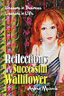 Reflections of a Successful Wallflower: Lessons in Business; Lessons in Life by Andrea Michaels (Hardback, 2010)
